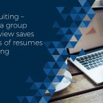 Recruiting – How a group interview saves hours of resume reading